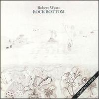 Rock Bottom - Robert Wyatt - רוק בוטום