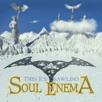 Soul Enema - Thin Ice Crawling - סול אנמה - ת'ין אייס קרולינג