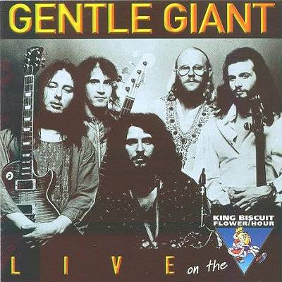 Gentle Giant - Live on the King Bisuit Flower Hour - Japan Print - Recorded 1975