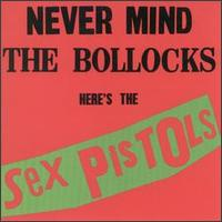 Sex Pistols - Never Mind the Bollocks - Punk Rock
