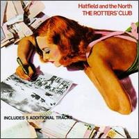 Hatfield and the North - Rotters Club