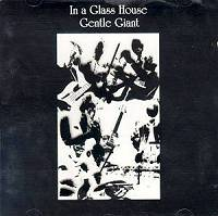 In A Glass House -  Gentle Giant
