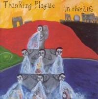 Thinking Plague - In This Life
