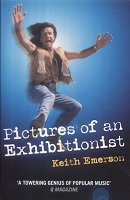 Pictures of an Exhibitionist - Keith Emerson